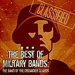 The Band Of The Grenadier Guards The Best Of Military Bands: The Band Of The Grenadier Guards
