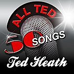 Ted Heath All Ted - 50 Tunes