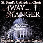 St. Paul's Cathedral Choir Away In A Manger