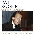 Pat Boone Gee Whittakers