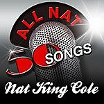 Nat King Cole All Nat - 50 Songs