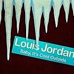 Louis Jordan Baby, It's Cold Outside