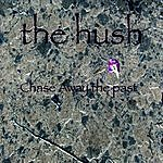 Hush Chase Away The Past