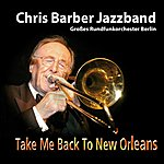 Chris Barber Take Me Back To New Orleans