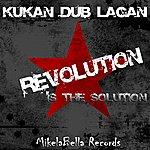 Kukan Dub Lagan Revolution Is The Solution Ep
