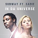 Subway In Da Universe (Feat. Sadie)