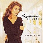 Kippi Brannon I'd Be With You