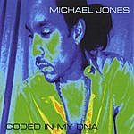Michael Jones Coded In My Dna