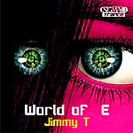 Jimmy-T The World Of E
