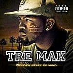Tre Mak Golden State Of Mind