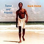 Tonca & Friends Back Home