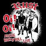 Rust Oi Oi Aussie Rock N' Roll Live