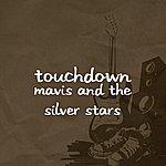 Touchdown Mavis And The Silver Stars