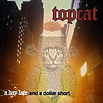 Top Cat A Day Late And A Dollar Short