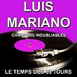 Luis Mariano Chansons Inoubliables (Les Plus Grandes Chansons)