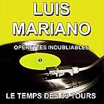 Luis Mariano Opérettes Inoubliables (Les Plus Belles Opérettes)