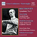 Edwin Fischer Beethoven: Symphony No. 5 / Wagner: Parsifal Prelude (Furtwangler) (1937-1939)
