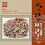 Shanghai Philharmonic Orchestra Ma, K.: North Shaanxi Suite
