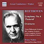 Bruno Walter Beethoven: Symphony No. 6 / Overtures (Vpo, Bbc So, Lso, Walter) (1930-1938)