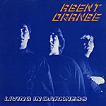 Agent Orange Living In Darkness (30th Anniversary Edition)