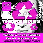 Marcella Be All You Can Be: The Remixes
