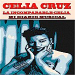 Celia Cruz La Incomparable Celia: MI Diario Musical (2 Classic Original Albums - Remastered)