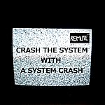 Remute Crash The System With A System Crash