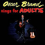 Oscar Brand Sings For Adults