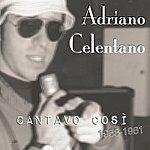 Adriano Celentano Cantavo Così