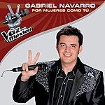 Gabriel Navarro Por Mujeres Como Tú (La Voz Mexico 2011)