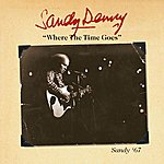 Sandy Denny Where The Time Goes