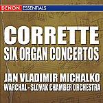 Bohdan Warchal Corrette: Six Concertos For Organ