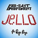 Far East Movement Jello