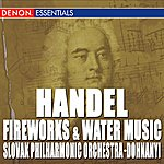 Slovak Philharmonic Orchestra Handel: Fireworks Music Suite - Water Music Suite Nos. 1 & 2