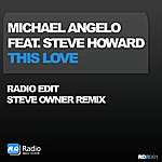 Michael Angelo This Love (Feat. Steve Howard)