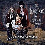 Automatics Jukebox Of Human Sorrow.