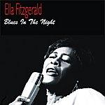 Ella Fitzgerald Blues In The Night