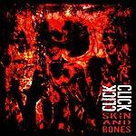 Click Click Skin & Bones Ep