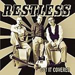 Restless Got It Covered