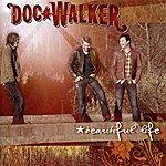 Doc Walker Beautiful Life