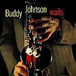Buddy Johnson Buddy Johnson Wails