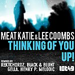 Meat Katie Up! / Thinking Of You Remixes