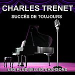 Charles Trenet Charles Trenet - Succès De Toujours - Les Plus Belles Chansons