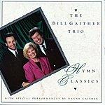 The Bill Gaither Trio Hymn Classics