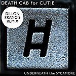 Death Cab For Cutie Underneath The Sycamore (Dillon Francis Remix)