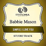 Babbie Mason Simply, I Love You (Studio Track)