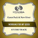 Karen Peck & New River Working For My Good (Studio Track)