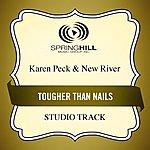 Karen Peck & New River Tougher Than Nails (Studio Track)