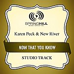 Karen Peck & New River Now That You Know (Studio Track)