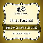 Janet Paschal Come On Children Let's Sing (Studio Track)